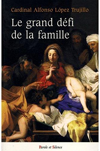 le-grand-defi-de-la-famille-alfonso-cardinal-trujillo-lopez-ref-28288