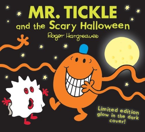 By Roger Hargreaves Mr. Tickle and the Scary Halloween (Mr. Men & Little Miss Celebrations)