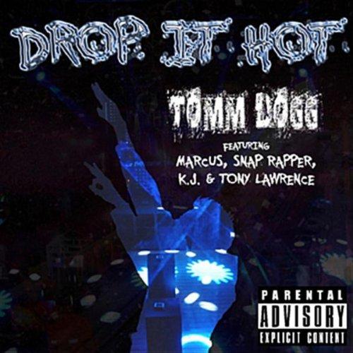 Drop It Hot (feat. Marcus, Snap Rapper, K.J. & Tony Lawrence) [Explicit] Hot Snap