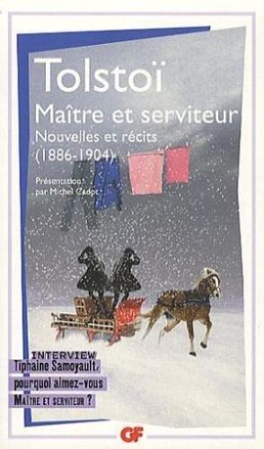 Maitre Et Serviteur: Nouvelles Et Recits 1886-1904