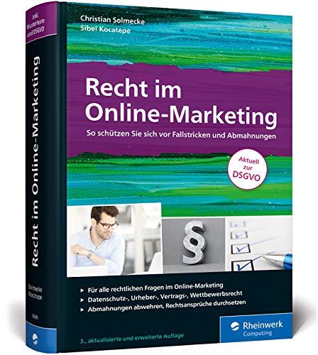 Recht im Online-Marketing: So schützen Sie sich vor Fallstricken und Abmahnungen. Aktuell zur DSGVO (3. Auflage 2018)