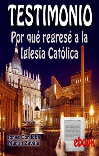 Testimonio: Por qué regresé a la Iglesia católica