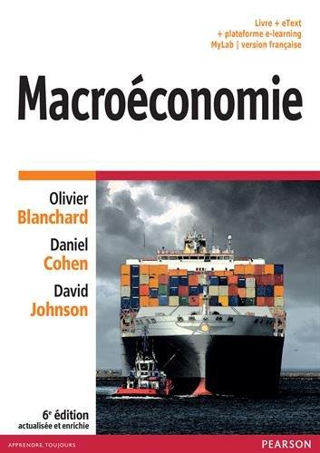 Macroéconomie 6e édition actualisée et enrichie : Livre + eText + plateforme e-learning MyLab | version française
