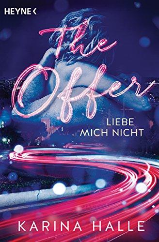 The Offer: Liebe mich nicht ... - Roman (Being with you-Serie 2) von [Halle, Karina]