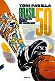 Brasil 50. Retratos Del Mundial Del Maracanazo