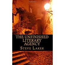 The Unfinished Literary Agency: Collected tales