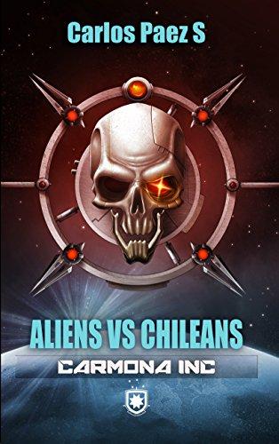 Carmona inc, Aliens versus chileans por Carlos Paez Sepulveda