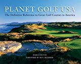 Planet Golf USA: The Definitive Reference to Great Golf Courses in America by Darius Oliver (2009-11-01)