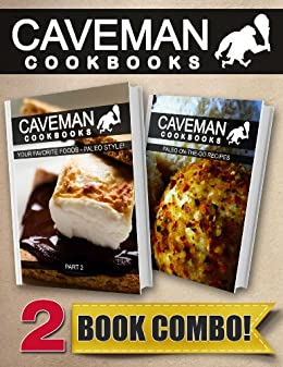 Your Favorite Foods - Paleo Style Part 1 and Paleo On-The-Go Recipes: 2 Book Combo (Caveman Cookbooks) (English Edition) von [Anottacelli, Angela]