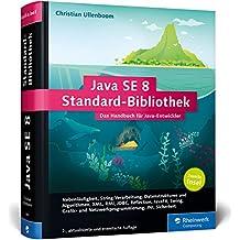 Java SE 8 Standard-Bibliothek: Das Handbuch für Entwickler. Die 2. Insel, aktuell zu Java 8. (Galileo Computing)