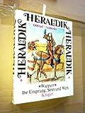 Heraldik. Wappen, ihr Ursprung, Sinn und Wert