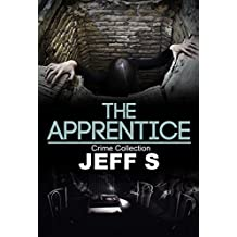 Crime: The Apprentice: An Action Thriller Novel (A Noah Wolf Novel, Thriller, Action, Mystery Book 1)( Novel SPECIAL FREE BOOK INCLUDED) (English Edition)