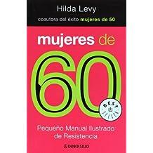 Mujeres de 60/ Women in Their 60's: Pequeno Manual Ilustrado De Resistencia