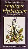 Heiteres Herbarium: Blumen und Verse - Karl H Waggerl