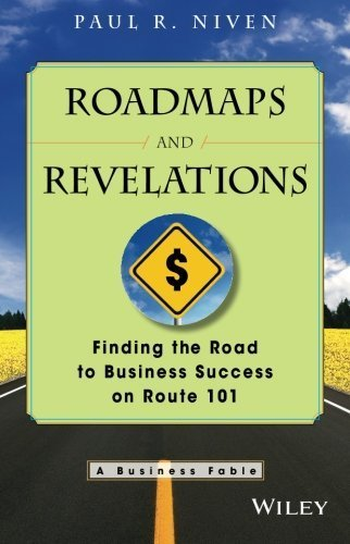 Roadmaps and Revelations: Finding the Road to Business Success on Route 101 by Paul R. Niven (2009-03-30)