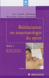 Rééducation en traumatologie du sport, T.1: Membre supérieur. Muscles et tendons