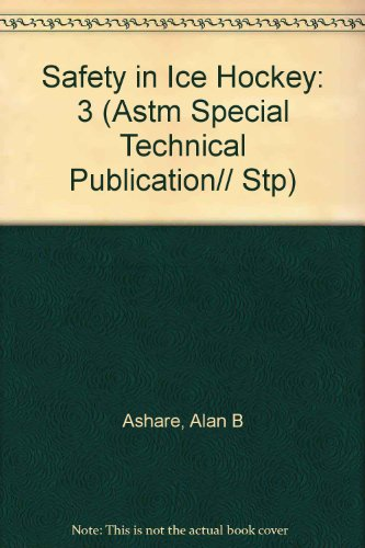 Safety in Ice Hockey: 3 (Astm Special Technical Publication) por Alan B Ashare