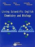 Living scientific english. Chemistry and biology. Con espansione online. Per gli Ist. tecnici e professionali