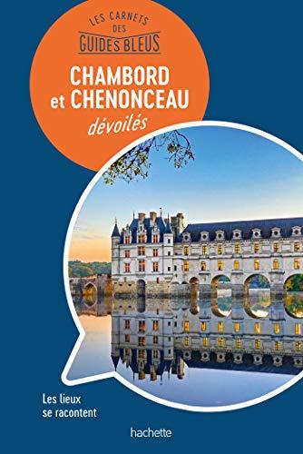 Les châteaux de Chambord et Chenonceau : les Carnets des Guides Bleus par Collectif