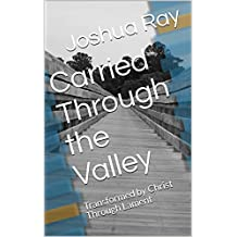 Carried Through the Valley: Transformed by Christ Through Lament (Alsatian Edition)
