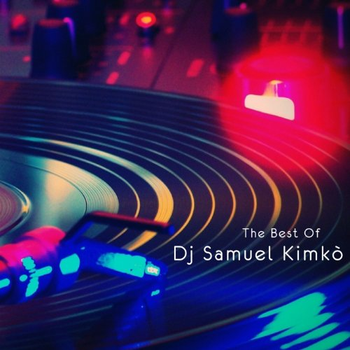 The Best of DJ Samuel Kimkò