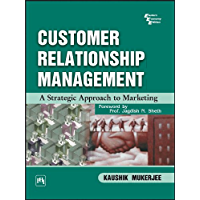 Customer Relationship Management: A Strategic Approach to Marketing