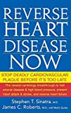 Reverse Heart Disease Now: Stop Deadly Cardiovascular Plaque Before It′s Too Late