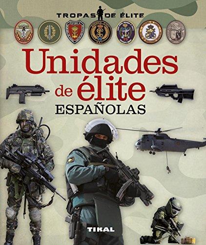 Unidades de élite españolas (Tropas de élite) por Tikal Ediciones S A