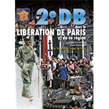 2e Db Dans La Liberation De Paris: Tome 1 (Historie & Collections)