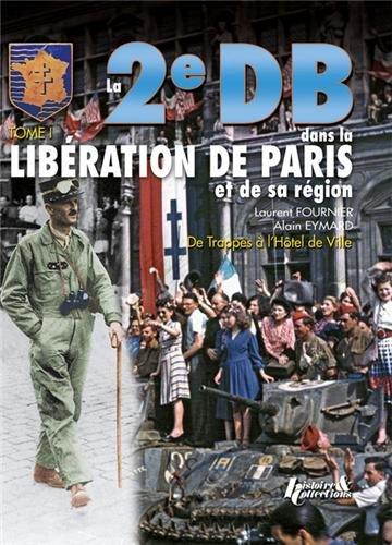 La 2eDB dans la libération de Paris et de sa région (1)