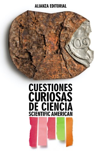 Cuestiones curiosas de ciencia / Scientific American's Ask the Experts: Answers to the Most Puzzling and Mind-blowing Science Questions (Ciencias / Science)