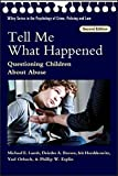 Tell Me What Happened: Questioning Children About Abuse (Wiley Series in Psychology of)