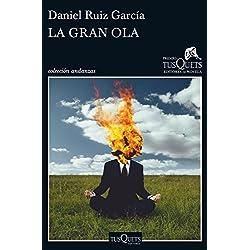 La gran ola: XII Premio Tusquets Editores de Novela (Andanzas)