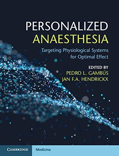 Personalized Anaesthesia: Targeting Physiological Systems for Optimal Effect (English Edition)