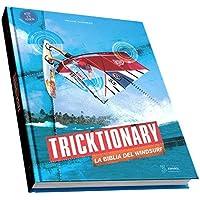 Tricktionary (3, ES): La Biblia del Windsurf