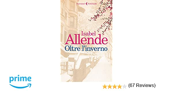 0b600f7a6dcd3 Amazon.it  Oltre l inverno - Isabel Allende