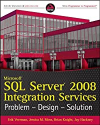Microsoft SQL Server 2008 Integration Services Problem-design-solution (Wrox Problem--Design--Solution)