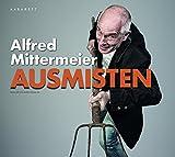 Alfred Mittermeier 'Ausmisten'