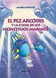 El pez Arcoíris y la cueva de los monstruos marinos (El pez Arcoíris) (El pez Arcoiris)
