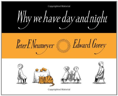 Why We Have Day and Night A196 por Peter F. Neumeyer