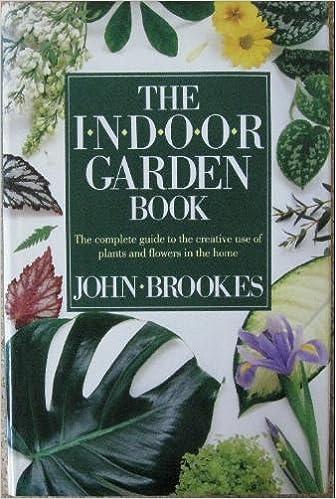 Indoor Gardening Books The indoor garden book amazon john brookes chairman of the the indoor garden book amazon john brookes chairman of the society of garden designers books workwithnaturefo