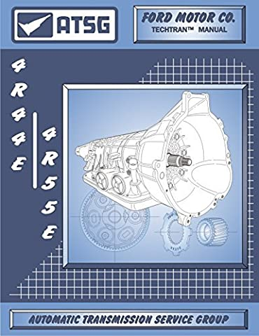 ATSG 4R44E/4R55E Ford Automatic Transmission Repair Manual (4R44E Transmission - 4R44E Shift Kit - 4R44E-5R55E-zip - Best Repair Book Available!) by ATSG