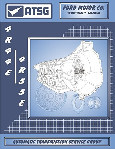 ATSG 4R44E/4R55E Ford Automatic Transmission Repair Manual (4R44E  Transmission - 4R44E Shift Kit - 4R44E-5R55E-zip - Best Repair Book  Available!) by