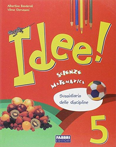Idee. Ambito scientifico. Per la 5 classe elementare