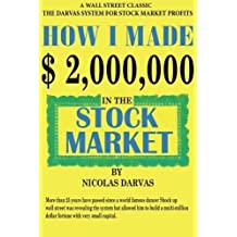How I Made $2,000,000 in the Stock Market by Nicolas Darvas (2016-03-28)