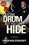 You Can Drum But You Can't Hide (English Edition)