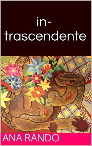 in-trascendente por Ana Rando