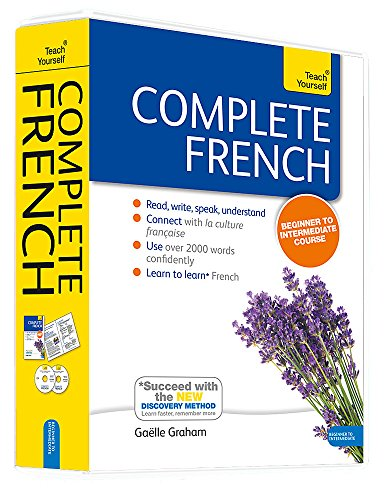 Complete French Beginner to Intermediate Book and Audio Course: Learn to read, write, speak and understand a new language with Teach Yourself (Teach Yourself Complete)