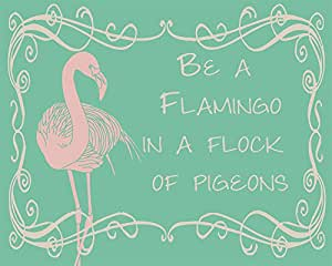 Be A Flamingo In A Flock Of Pigeons sign METAL Wall Sign 6x8inches Plaque  Vintage Retro poster art picture print