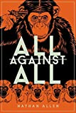 All Against All by Nathan Allen